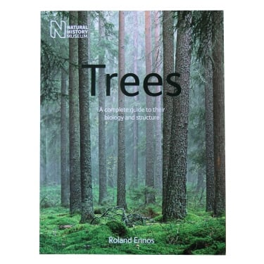 Trees - A Complete Guide to Their Biology and Structure